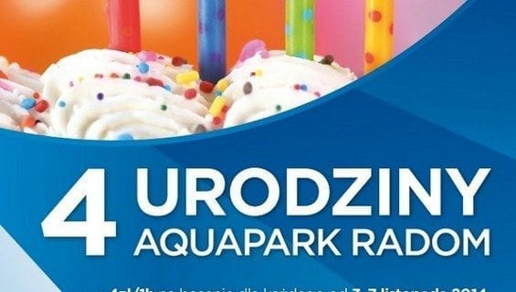 4 urodziny Aquaparku Radom