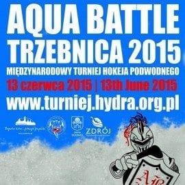 Aqua Battle - Turniej Hokeja Podwodnego Trzebnica 2015