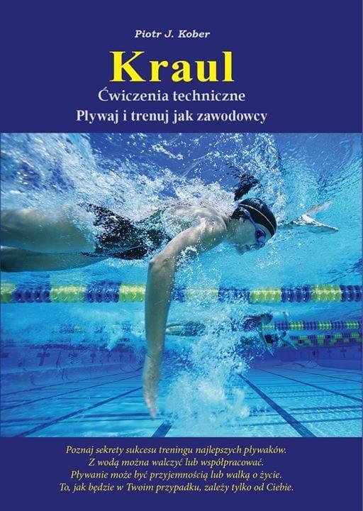 Kraul ćwiczenia techniczne. Pływaj i trenuj jak zawodowcy.