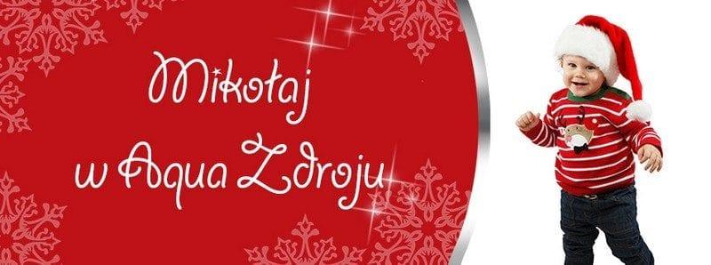 Mikołaj w Aqua Zdroju - Wałbrzych