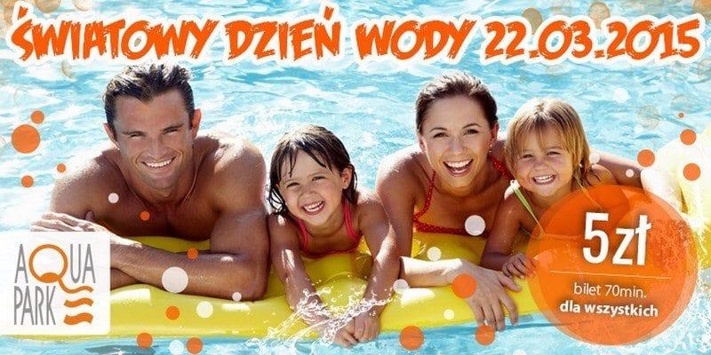 Światowy dzień wody - Aquapark Piła