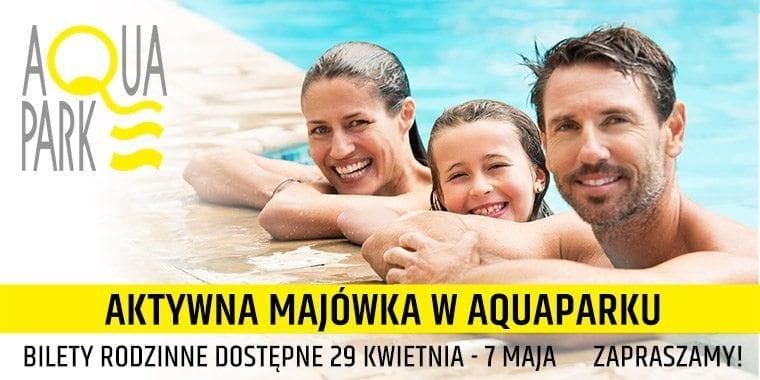 Majówka w Aquaparku Piła
