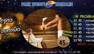 Park Wodny Koszalin Muzyczna Noc Saunowa