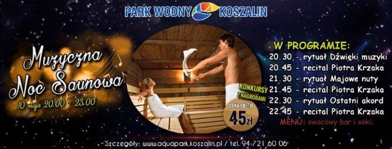 Park WodnyKoszalin zaprasza na Muzyczną Noc Saunową